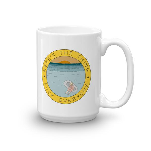 Fuck Everyone Raft Mug