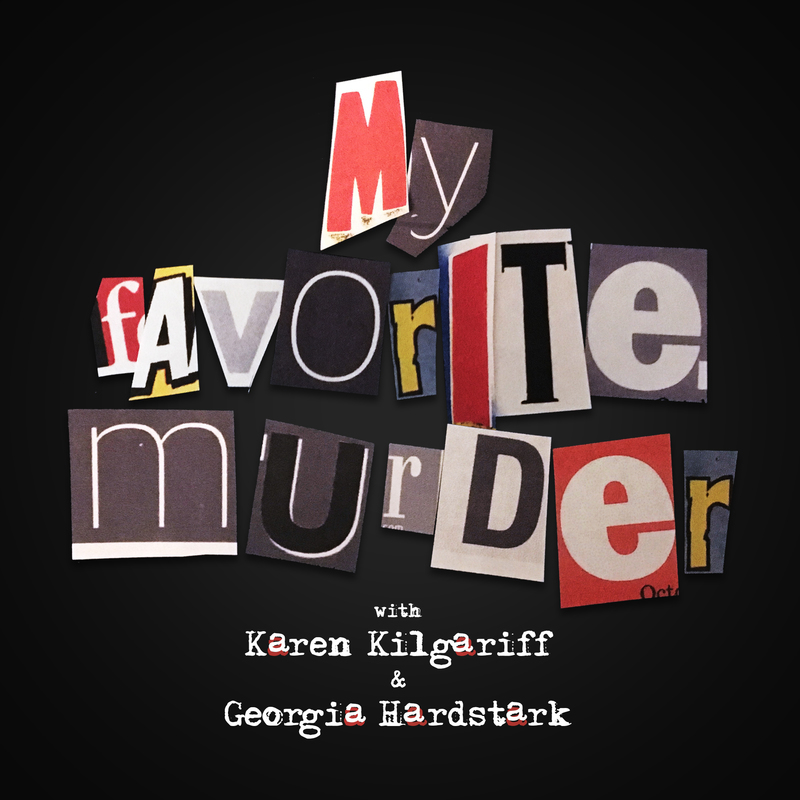 My Favorite Murder - 183 - Here We Back Are